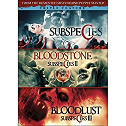 Subspecies (The Awakening) / Bloodstone: Subspecies II / Bloodlust: Subspecies III