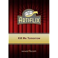 Kill Me Tomorrow