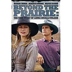 Beyond Prairie: True Story of Laura Ingalls Wilder