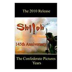 Shiloh! The 145th Anniversary - The Confederate Pictures Years