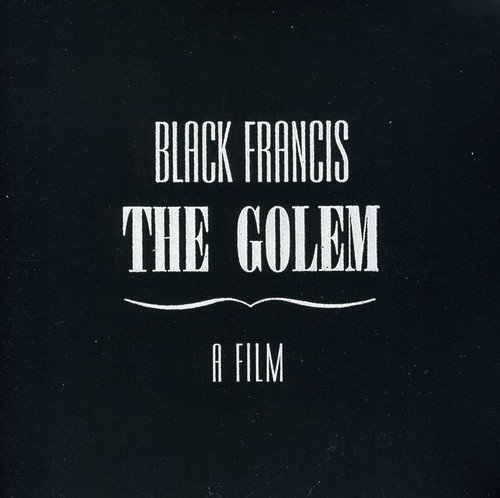 Black Francis: The Golem - A Film