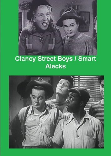 East End Boys Double Feature -Clancy Street Boys / Smart Alecks