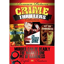 Renown Pictures Crime Thriller Collection: Pit Of Darkness + The Marked One + Murder Can Be Deadly