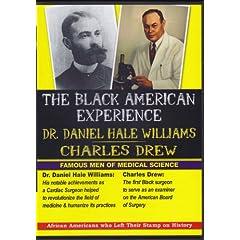 Famous Men of Medical Science: Dr. Daniel Hale Williams & Charles Drew