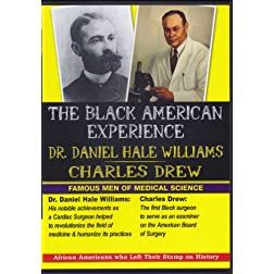 Famous Men of Medical Science: Dr. Daniel Hale Williams & Charles Drew