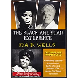 The Black American Experience: Famous Human Rights Crusaders: Ida B. Wells & Fannie Lou Hamer