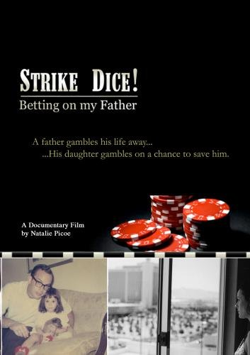 Strike Dice! Betting on my Father