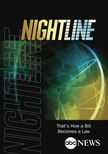 NIGHTLINE: That's How a Bill Becomes a Law: 3/25/04