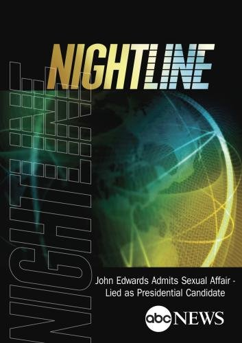 NIGHTLINE: John Edwards Admits Sexual Affair - Lied as Presidential Candidate: 8/8/08