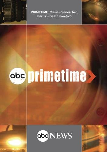 PRIMETIME: Crime - Series Two, Part 2 - Death Foretold: 7/2/08