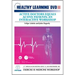 Active Doctors Equals Active Patients: An Interactive Workshop