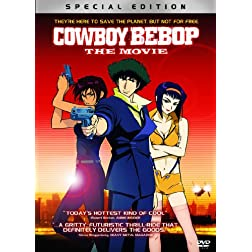 Cowboy Bebop: The Movie [Special Edition]