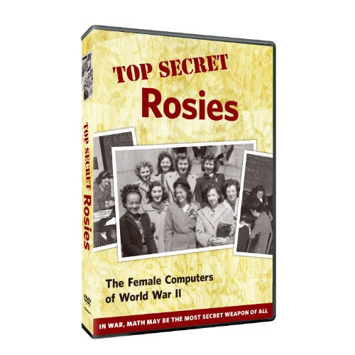 Top Secret Rosies: The Female Computers of Wwii