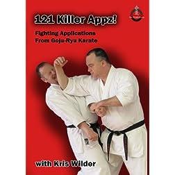 121 Killer Appz! Fighting Applications From Goju-Ryu Karate with Kris Wilder