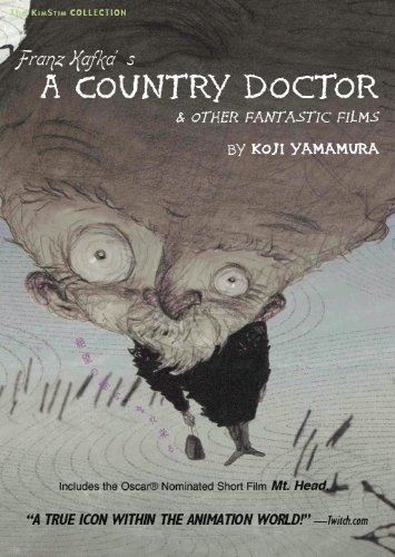 Franz Kafka's A Country Doctor and other Fantastic Films by Koji Yamamura