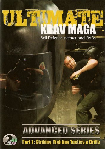 Ultimate Krav Maga: Advanced Series Part 1 - Striking, Fighting Tactics & Drills