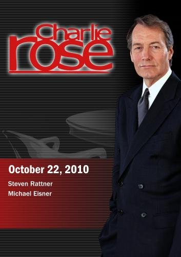 Charlie Rose - Steven Rattner / Michael Eisner (October 22, 2010)