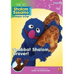 Shalom Sesame, 2010, No. 3: Shabbat Shalom, Grover!
