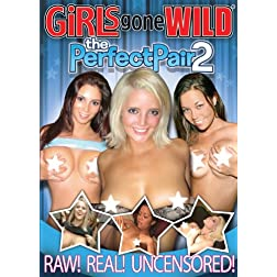 Girls Gone Wild: The Perfect Pair 2
