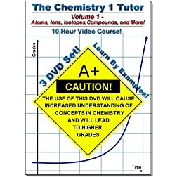 The Chemistry 1 Tutor: Volume 1 - 10 Hour Course!