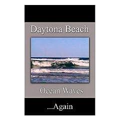 Daytona Beach Ocean Waves -1998 to 2001.