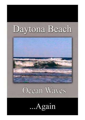 Daytona Beach Ocean Waves -1998 to 2001.