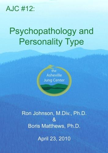 AJC 12 :  Psychopathology and Personality Type;  3 DVD Set