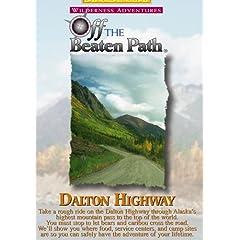 Dalton Highway - Wilderness Adventures Off The Beaten Path(tm)