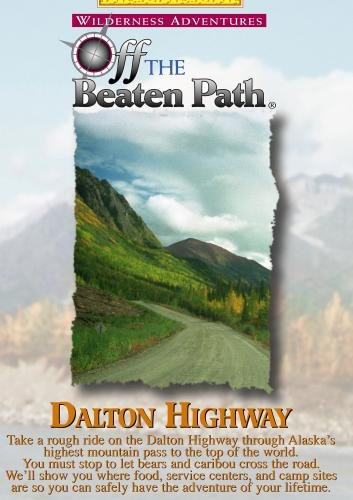 Dalton Highway - Wilderness Adventures Off The Beaten Path(tm)