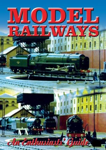 Model Railways: An Enthusaist's Guide