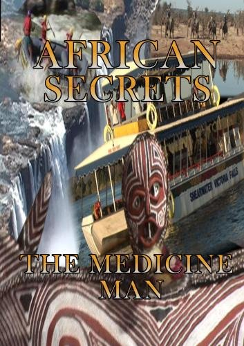 African Secrets The Medicine Man