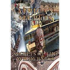 African Secrets Secrets of the Wilderness
