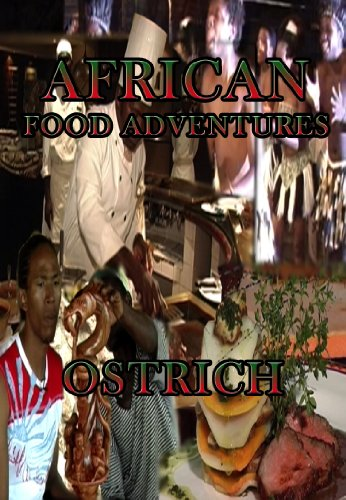 African Food Adventures Ostrich