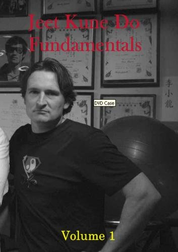 Jeet Kune Do Fundamentals Volume 1