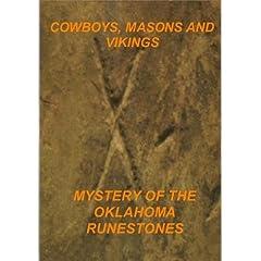 Cowboys, Masons and Vikings, The Mystery of Oklahoma Runestones