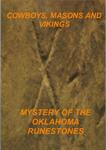 Cowboys, Masons and Vikings, The Mystery of Oklahoma Runestones