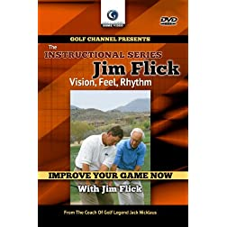Jim Flick: Vision, Feel, Rhythm