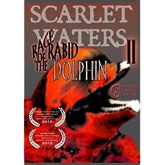 Scarlet Waters II:  Rage of the Rabid Dolphin