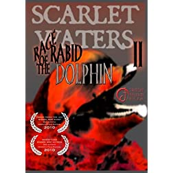 Scarlet Waters II:  Rage of the Rabid Dolphin