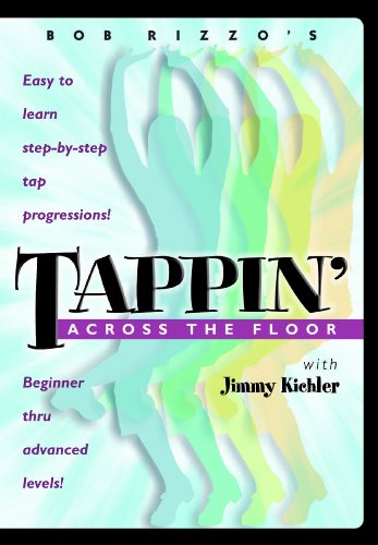 Bob Rizzo: Tappin' Across The Floor-Tap Dance with Jimmy Kichler