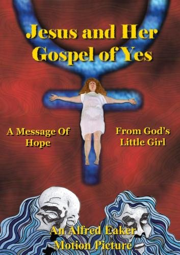 Jesus and Her Gospel of Yes
