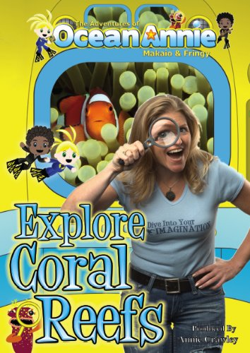 Explore Coral Reefs DVD from The Adventures of Ocean Annie, Makaio & Fringy the Ichthyologist Fish