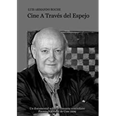 Luis Armando Roche cine a trav�s del espejo