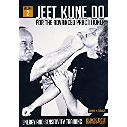 Jeet Kune Do for Advanced Practitioner 2: Energy and Sensitivity Training