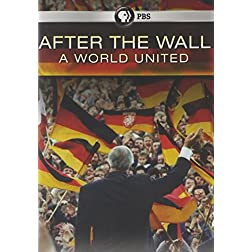 After the Wall: A World United