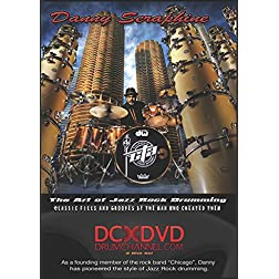 Danny Seraphine: The Art of Jazz Rock Drumming