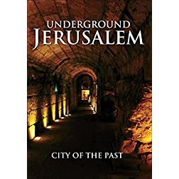 Underground Jerusalem City of the Past