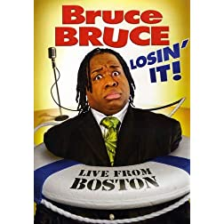 Bruce Bruce: Losin' It!