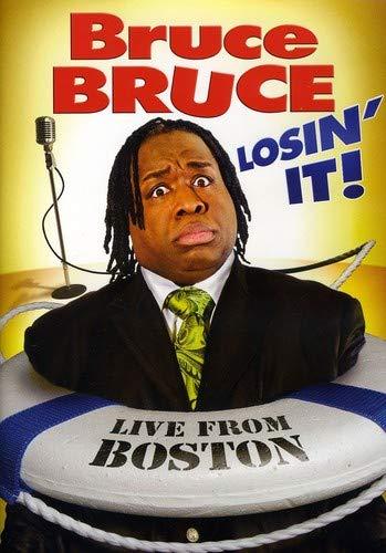 Bruce Bruce: Losin' It!