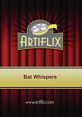 Bat Whispers